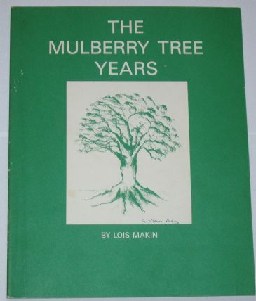 The Mulberry Tree Years, by Lois Makin